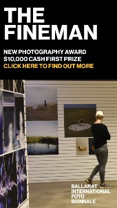 Ballarat International Foto Biennale The Fineman New Photography Award